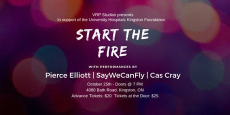 Start The Fire - Feat. Pierce Elliott, SayWeCanFly and Cas Cray tickets
