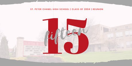 St. Peter Chanel Class of 2004 Reunion tickets