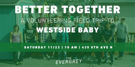 Better Together: A Volunteering Field Trip to Westside Baby tickets