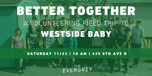 Better Together: A Volunteering Field Trip to Westside Baby