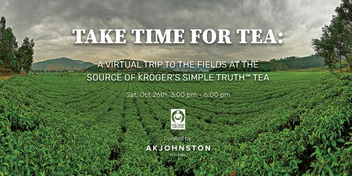 Take Time For Tea: A Virtual Trip to the Fields at the Source of Kroger's Simple Truth® Tea