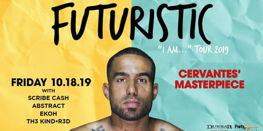 """Futuristic - """"I Am..."""" Tour w/ Scribe Cash, Abstract, Ekoh and Th3 KiND R3D"""