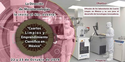 """4to Evento """"Cuartos Limpios y Emprendimiento Científico en México"""""""