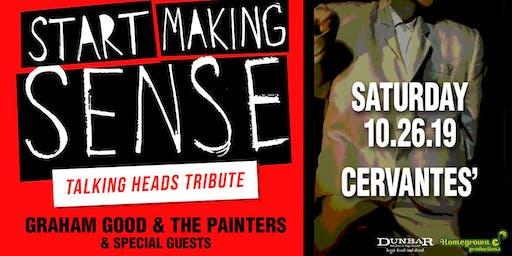 Start Making Sense (Talking Heads Tribute) w/ Graham Good & The Painters