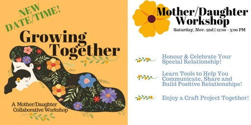 Growing Together Mother/Daughter Workshop November 2019