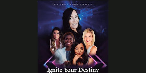 "Self Made Woman Presents: ""IGNITE YOUR DESTINY"" TRANSFORMATIONAL WEEKEND"