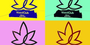 WeedClub® Presents: Fundraising 101, VC Lightning...