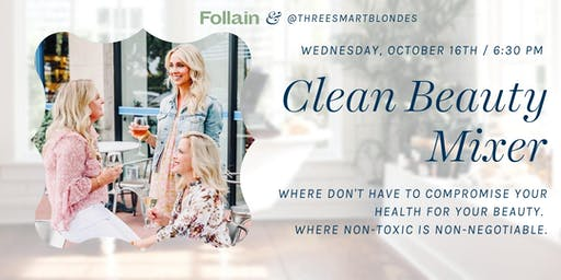A Night of Clean Beauty: Hosted by @threesmartblondes