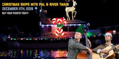 Christmas Ships with PAL & River Twain
