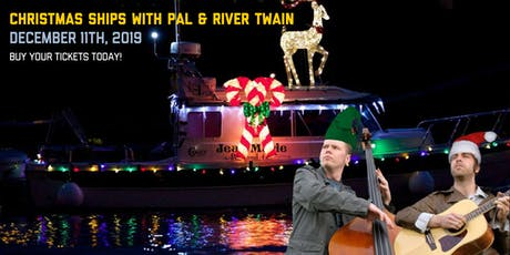 Christmas Ships with PAL & River Twain tickets
