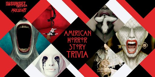 American Horror Story Trivia (Mission Beach) * A Halloween event!
