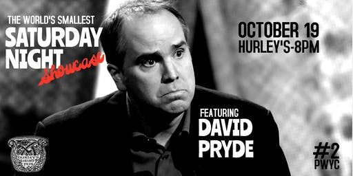 THE WORLD'S SMALLEST SATURDAY NIGHT SHOWCASE with DAVID PRYDE (free event)