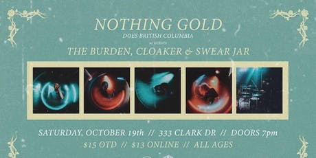 Nothing Gold, The Burden, Cloaker, Swear Jar at 333 tickets