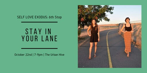 SELF LOVE EXODUS MONTHLY WORKSHOP | 6th Stop: Stay in Your Lane