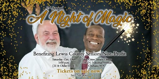"2nd Annual ""Night of Magic"" benefiting Lewis County Seniors Non-"