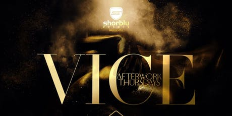 Vice After Work Thursdays - Drink Special 6pm - 8pm tickets