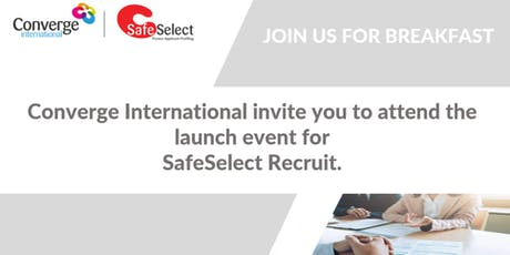 Converge International breakfast launch event for SafeSelect Recruit tickets