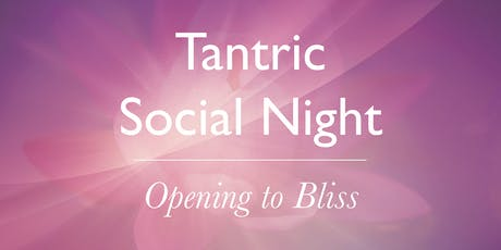Tantric Social Night - Opening to Bliss tickets