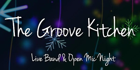 The Groove Kitchen Xmas Special tickets