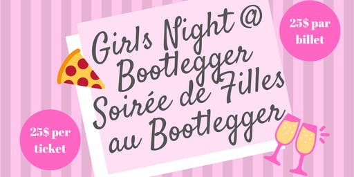 Girls Night @ Bootlegger Soirée de Filles au Bootlegger