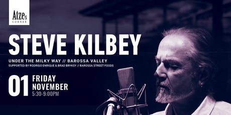Steve Kilbey, Under the Milky Way Barossa Valley. At  Atze's Corner Wines. tickets