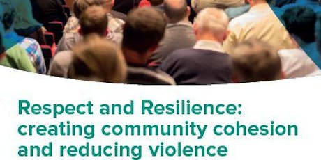 Respect and Resilience: creating community cohesion and reducing violence - Workshop 1 - McIntosh Centre tickets