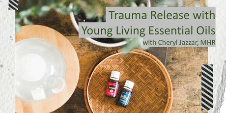 Trauma Release with Essential Oils tickets