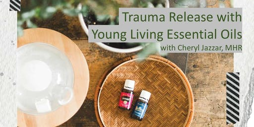 Trauma Release with Essential Oils