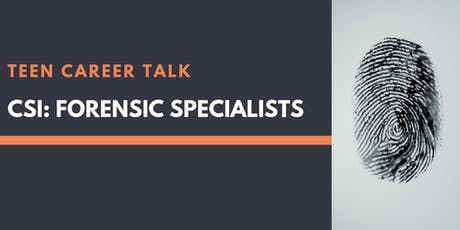 Teen Career Talk: Forensics Specialists at Sunkist Branch tickets