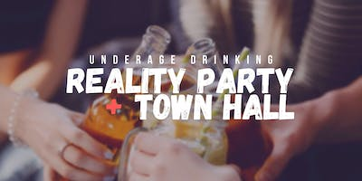 Underage Drinking Reality Party + Town Hall