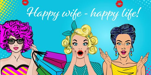 Happy wife - happy life!