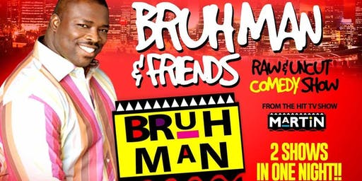BRUH MAN (from Martin) & FRIENDS Raw & Uncut Comedy Show
