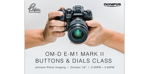 Buttons and Dials with Olympus OM-D E-M1 MKII