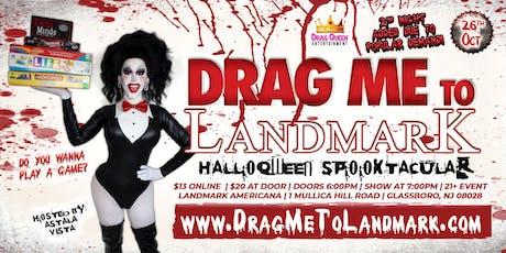 Drag Me To Landmark - HalloQWEEN SPOOKtacular! ***SECOND NIGHT*** tickets
