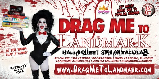 Drag Me To Landmark - HalloQWEEN SPOOKtacular! ***SECOND NIGHT***