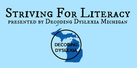 STRIVING FOR LITERACY FOR EDUCATIONAL PROFESSIONALS PRESENTED BY DECODING DYSLEXIA MICHIGAN tickets