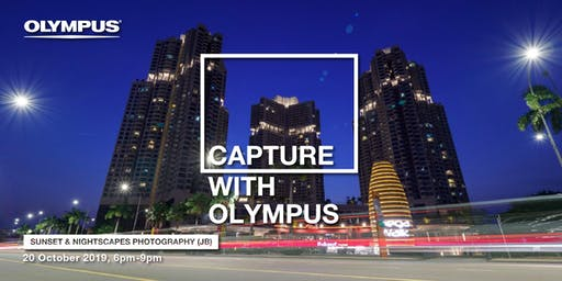 CAPTURE WITH OLYMPUS - SUNSET & NIGHTSCAPES PHOTOGRAPHY (JB)
