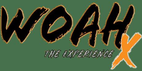 "WOAH X ""The Experience"" tickets"