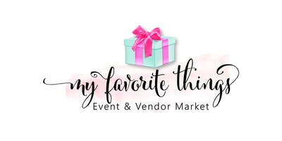 My Favorite Things Event & Vendor Market