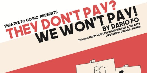 Theatre To Go Presents They Don't Pay? We Won't Pay! By Dario Fo