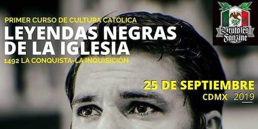 """Primer Curso de Cultura Católica """"Leyendas Negras de la Iglesia 1492 La Conquista- La Inquisición """""""