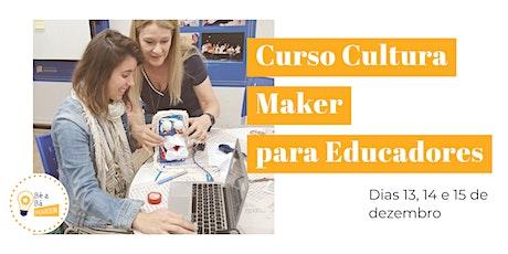 Curso Cultura Maker para Educadores - Turma 4 ingressos