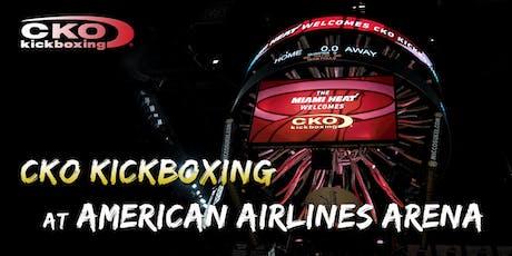 CKO Kickboxing at Miami Heat Arena tickets