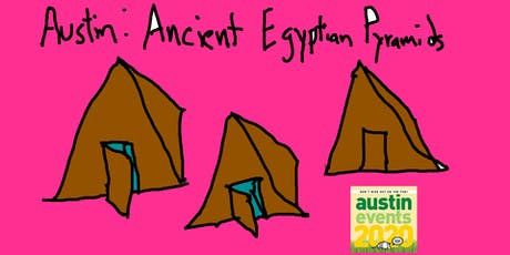 Let's Build Some Ancient Austin Pyramids tickets