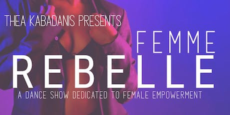 FEMME REBELLE - a dance show dedicated to female empowerment tickets
