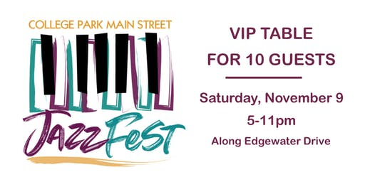 2019 College Park JazzFest: VIP Table for 10 Guests