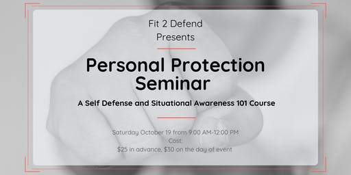 Personal Protection Seminar-Self Defense and Situational Awareness 101