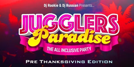 JUGGLER'S PARADISE: THE ALL INCLUSIVE PARTY tickets