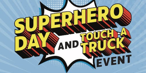 Super Hero Day and Touch a Truck Event