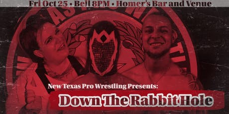 "New Texas Pro Wrestling Presents: ""Down The Rabbit Hole"" tickets"